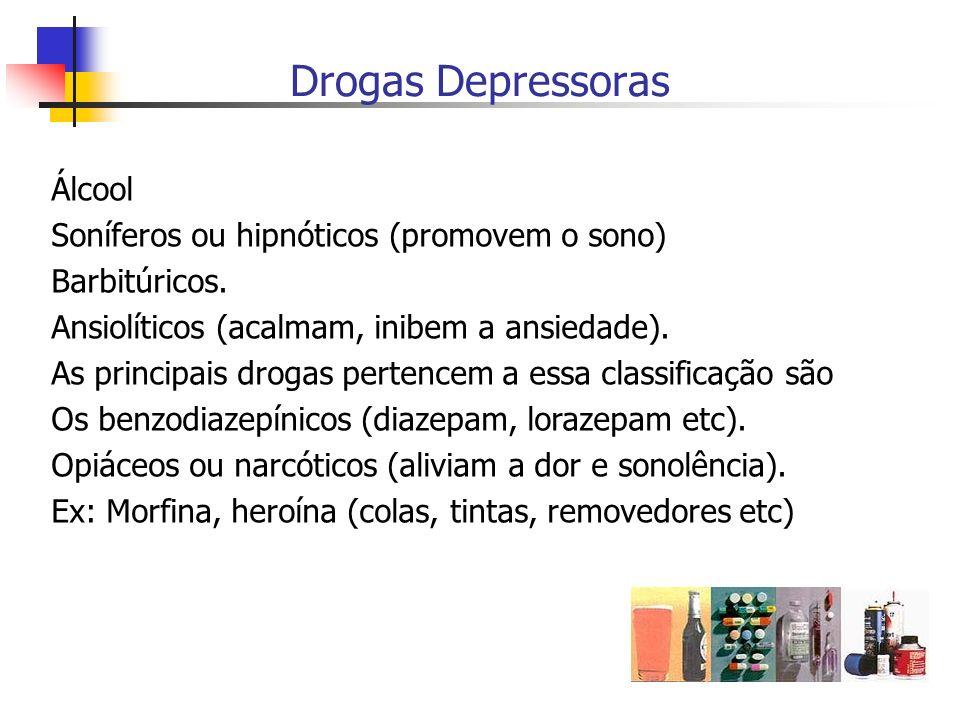Drogas Depressoras Álcool Soníferos ou hipnóticos (promovem o sono)