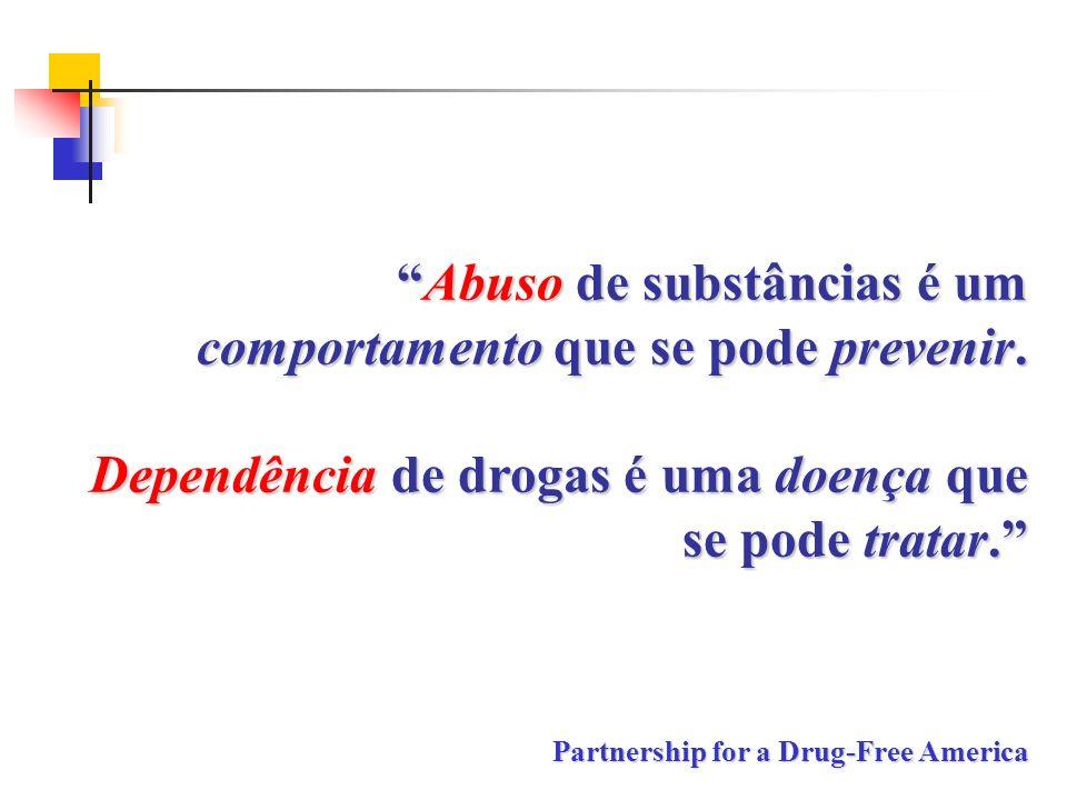 Abuso de substâncias é um comportamento que se pode prevenir.