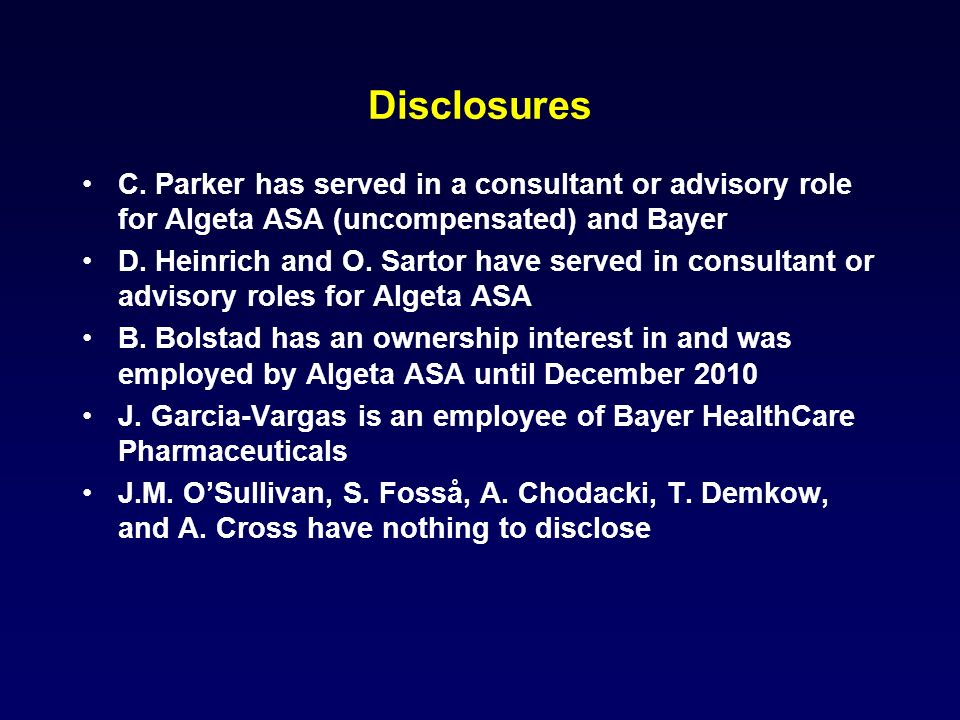 DisclosuresC. Parker has served in a consultant or advisory role for Algeta ASA (uncompensated) and Bayer.