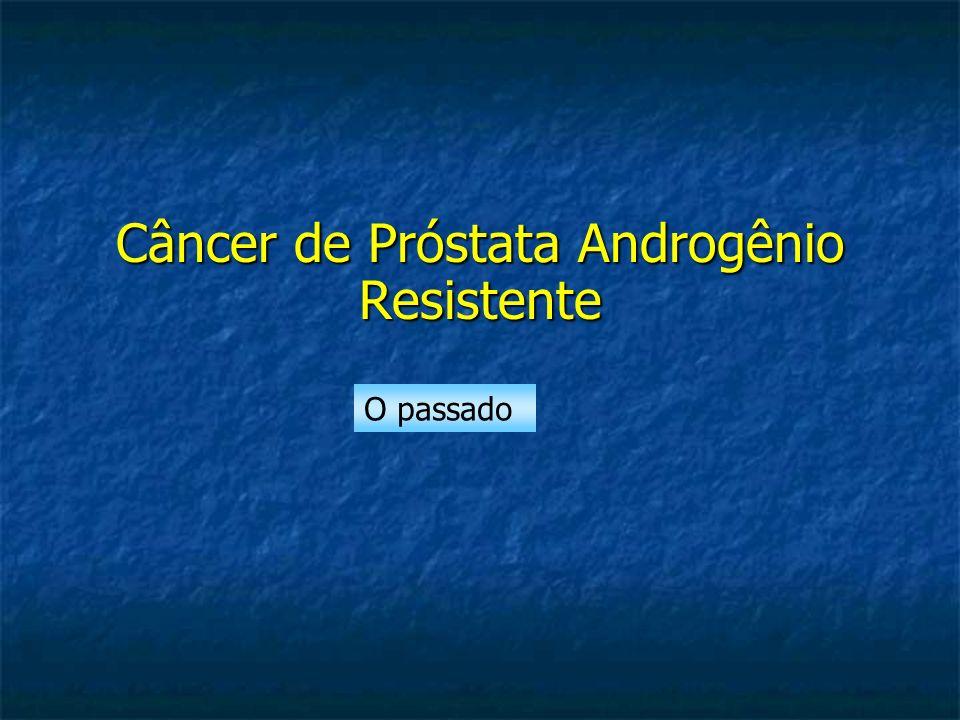 Câncer de Próstata Androgênio Resistente