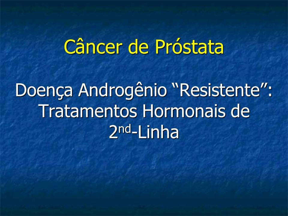 Câncer de Próstata Doença Androgênio Resistente : Tratamentos Hormonais de 2nd-Linha