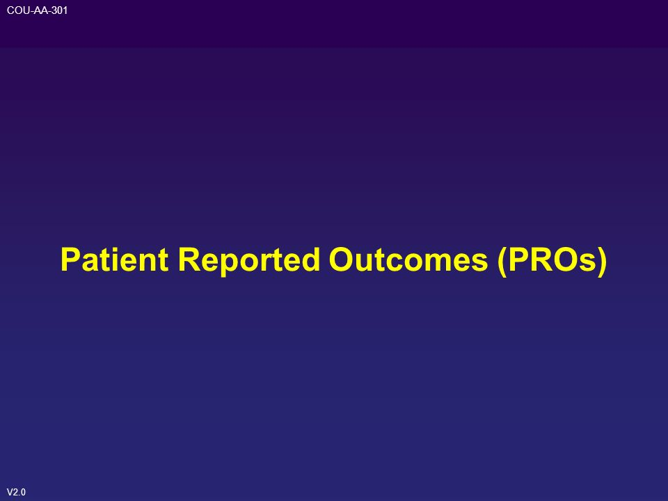 Patient Reported Outcomes (PROs)