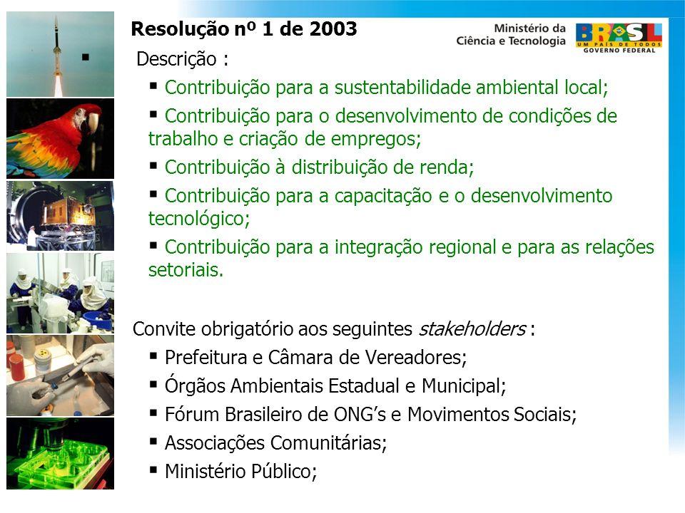Resolução nº 1 de 2003 Descrição : Contribuição para a sustentabilidade ambiental local;