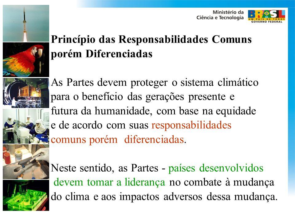 Princípio das Responsabilidades Comuns porém Diferenciadas As Partes devem proteger o sistema climático para o benefício das gerações presente e futura da humanidade, com base na equidade e de acordo com suas responsabilidades comuns porém diferenciadas.