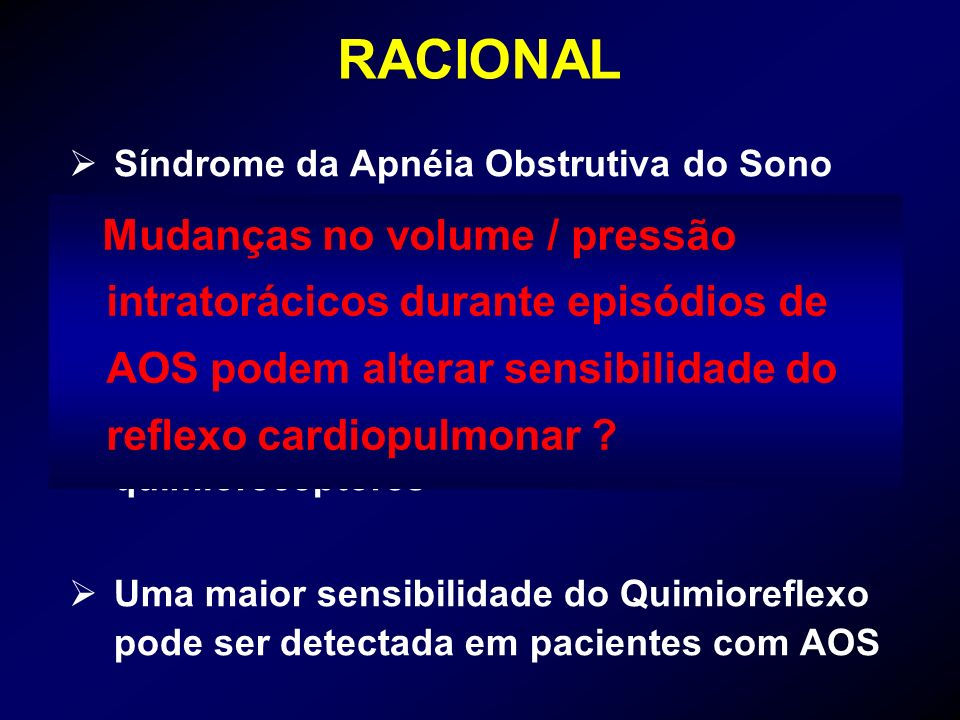 RACIONAL Síndrome da Apnéia Obstrutiva do Sono (AOS) está frequentemente associada a HAS.