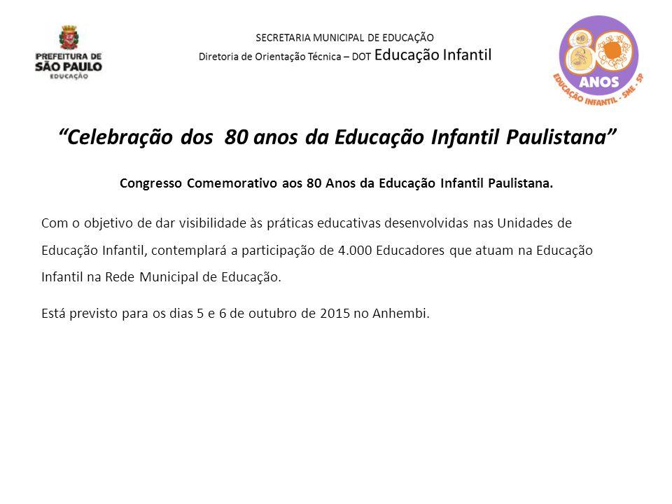 Celebração dos 80 anos da Educação Infantil Paulistana