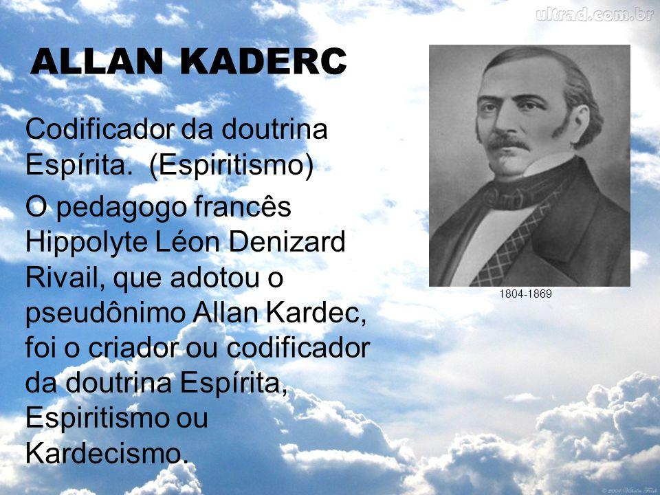 ALLAN KADERC Codificador da doutrina Espírita. (Espiritismo)