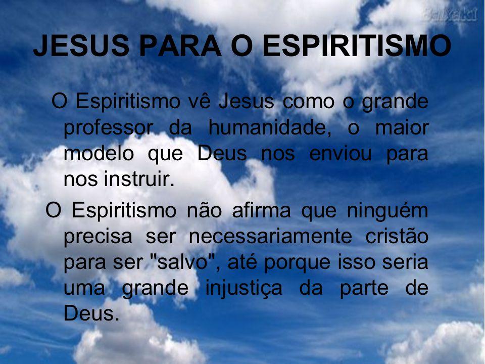 JESUS PARA O ESPIRITISMO