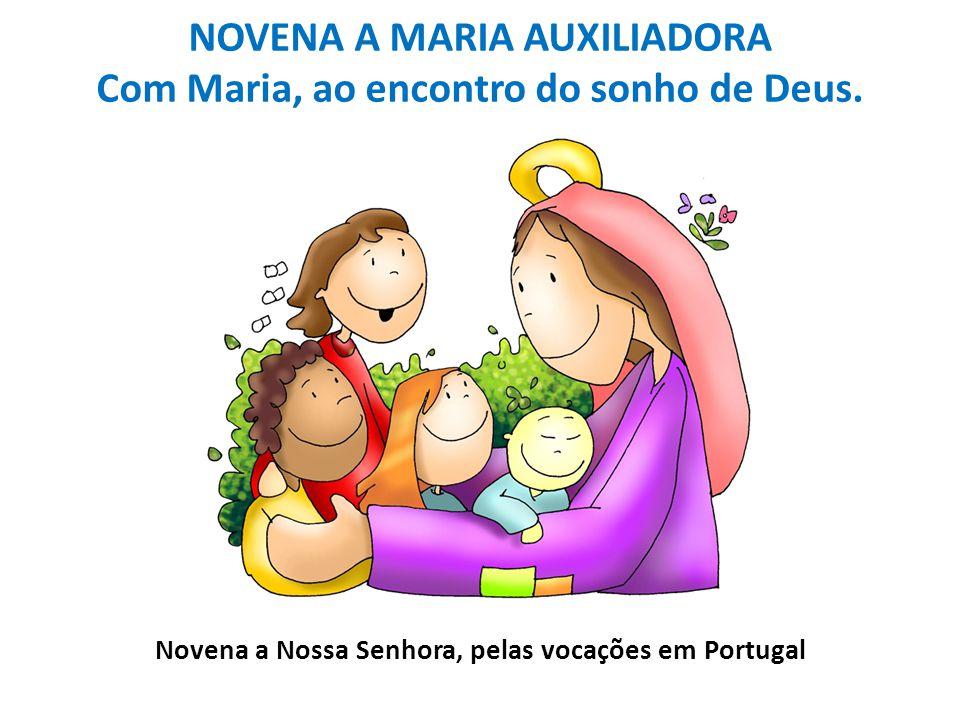 NOVENA A MARIA AUXILIADORA Com Maria, ao encontro do sonho de Deus.