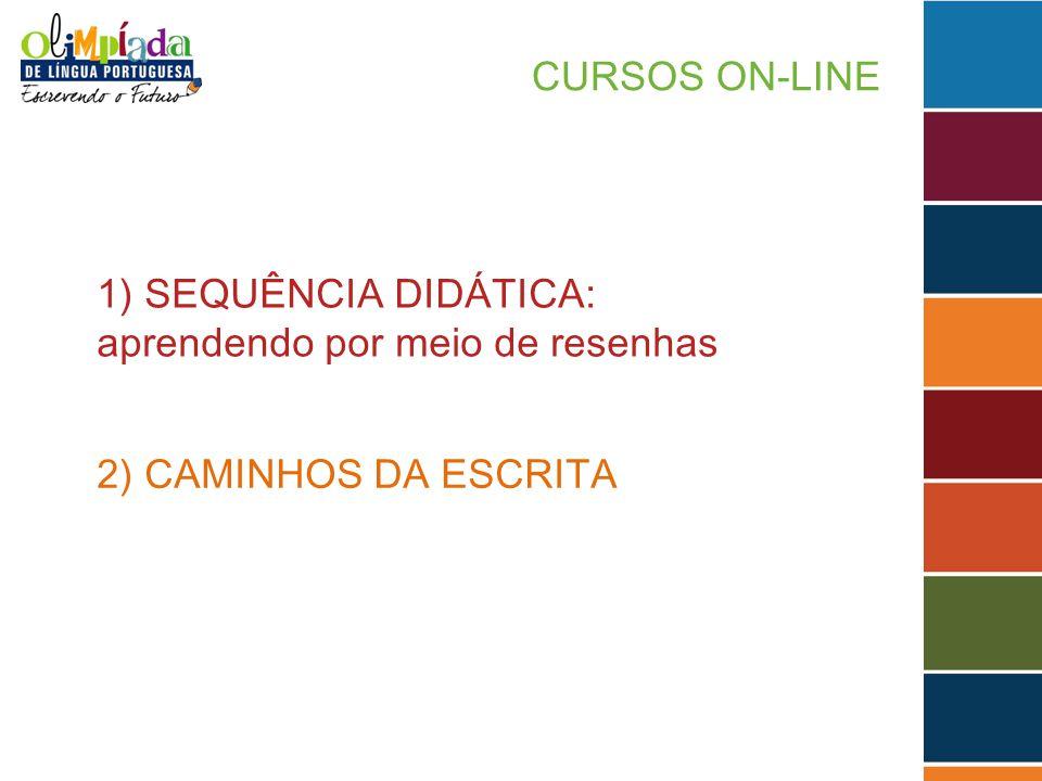 CURSOS ON-LINE 1) SEQUÊNCIA DIDÁTICA: aprendendo por meio de resenhas 2) CAMINHOS DA ESCRITA