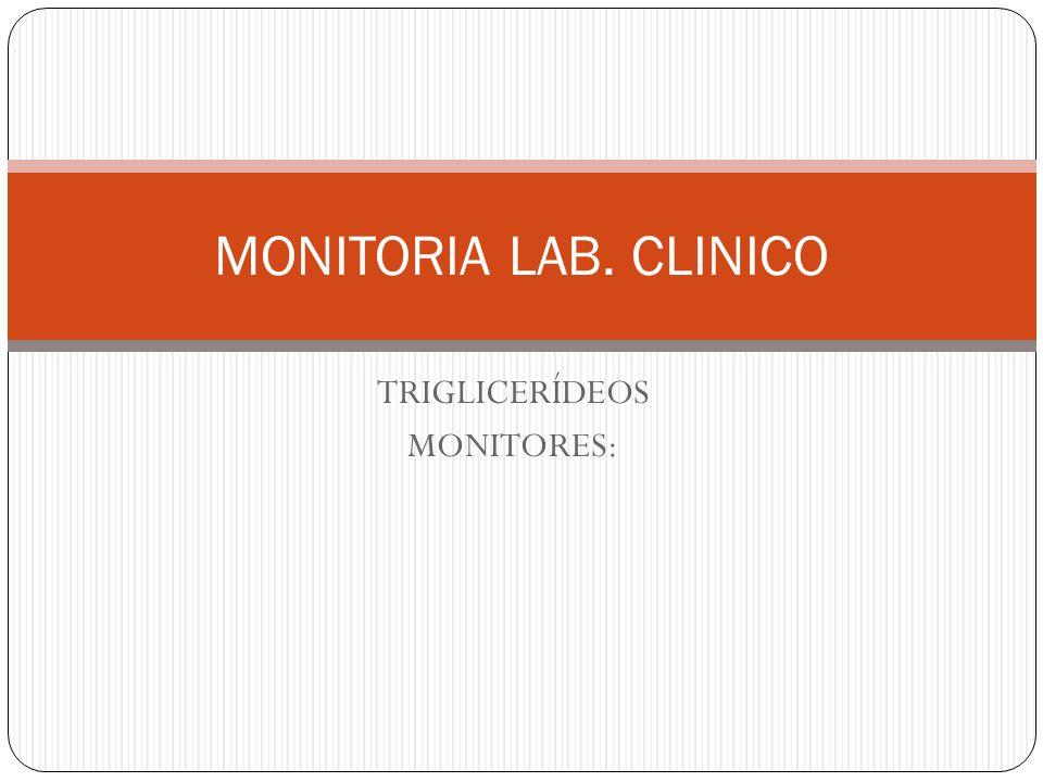 TRIGLICERÍDEOS MONITORES: