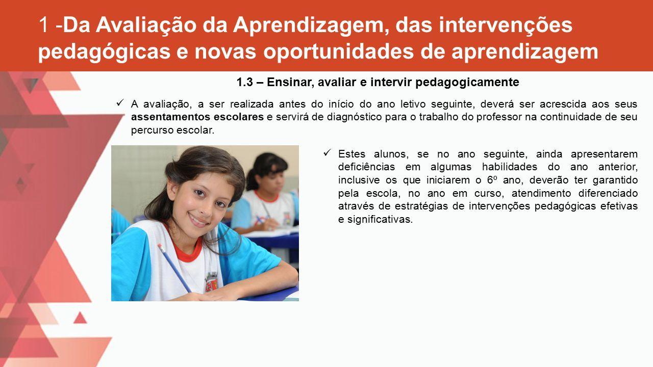 1.3 – Ensinar, avaliar e intervir pedagogicamente