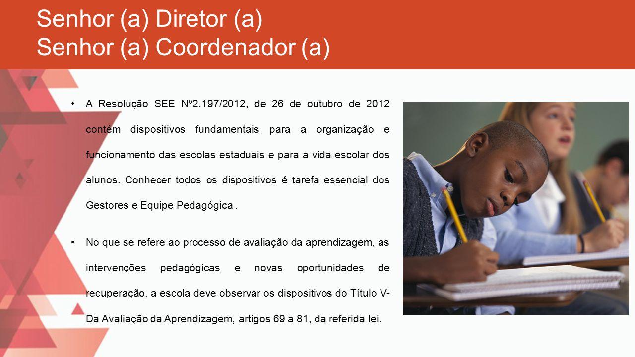 Senhor (a) Diretor (a) Senhor (a) Coordenador (a)