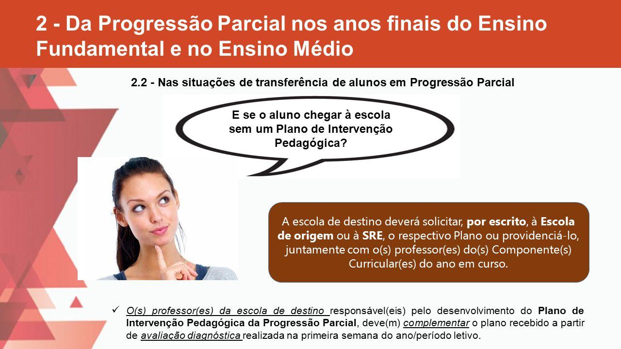 2 - Da Progressão Parcial nos anos finais do Ensino Fundamental e no Ensino Médio