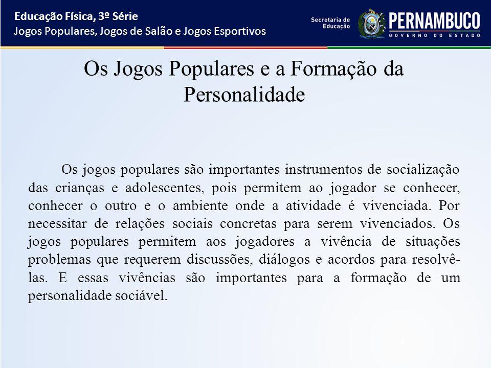 Os Jogos Populares e a Formação da Personalidade 47708fe980c39