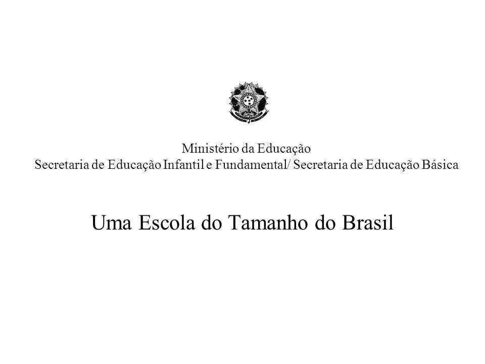 Uma Escola do Tamanho do Brasil