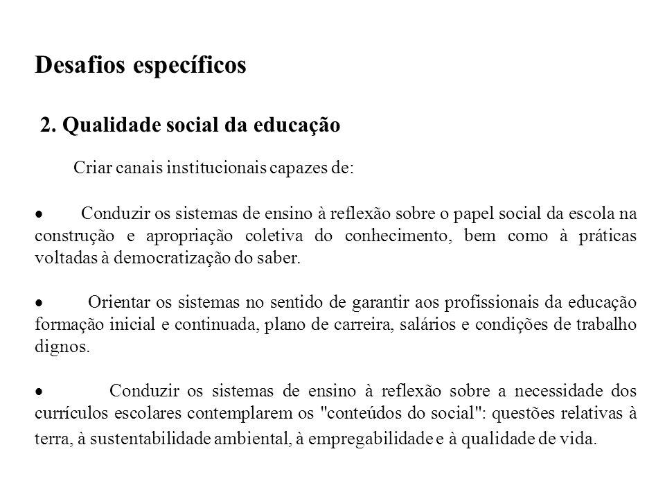 Desafios específicos 2. Qualidade social da educação