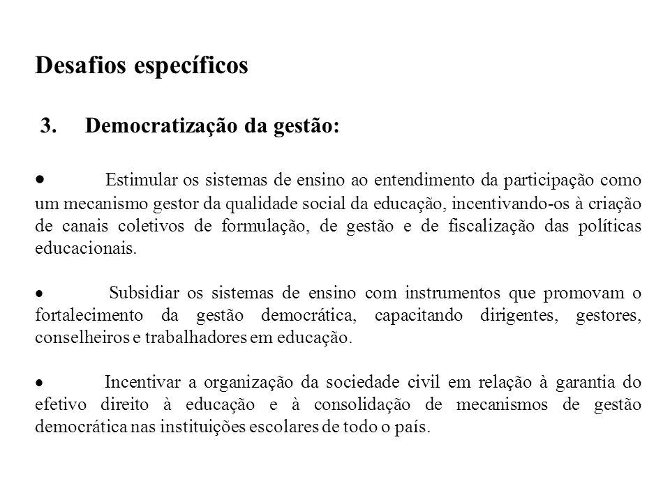 Desafios específicos 3. Democratização da gestão: