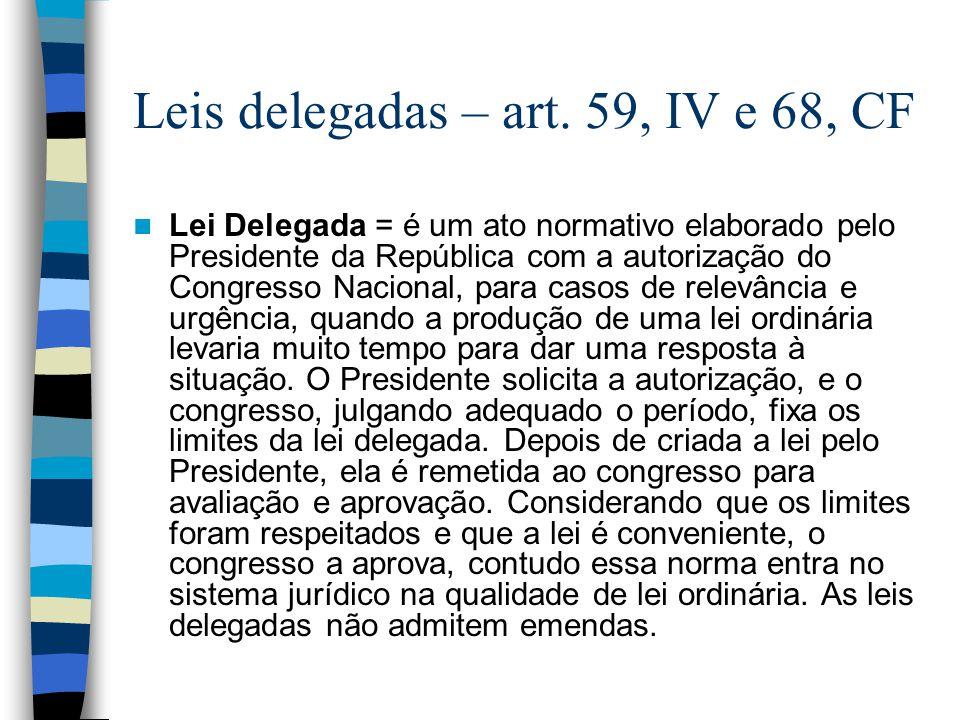 Leis delegadas – art. 59, IV e 68, CF
