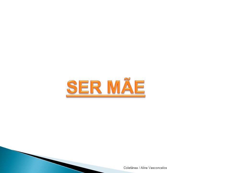 SER MÃE Coletânea / Aline Vasconcelos