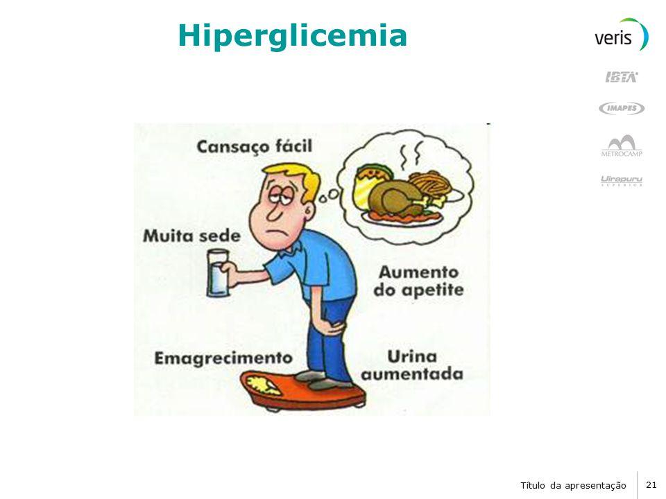 Hiperglicemia Título da apresentação
