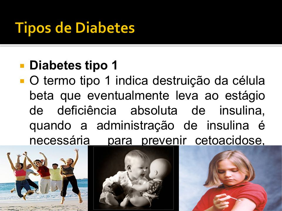 Tipos de Diabetes Diabetes tipo 1
