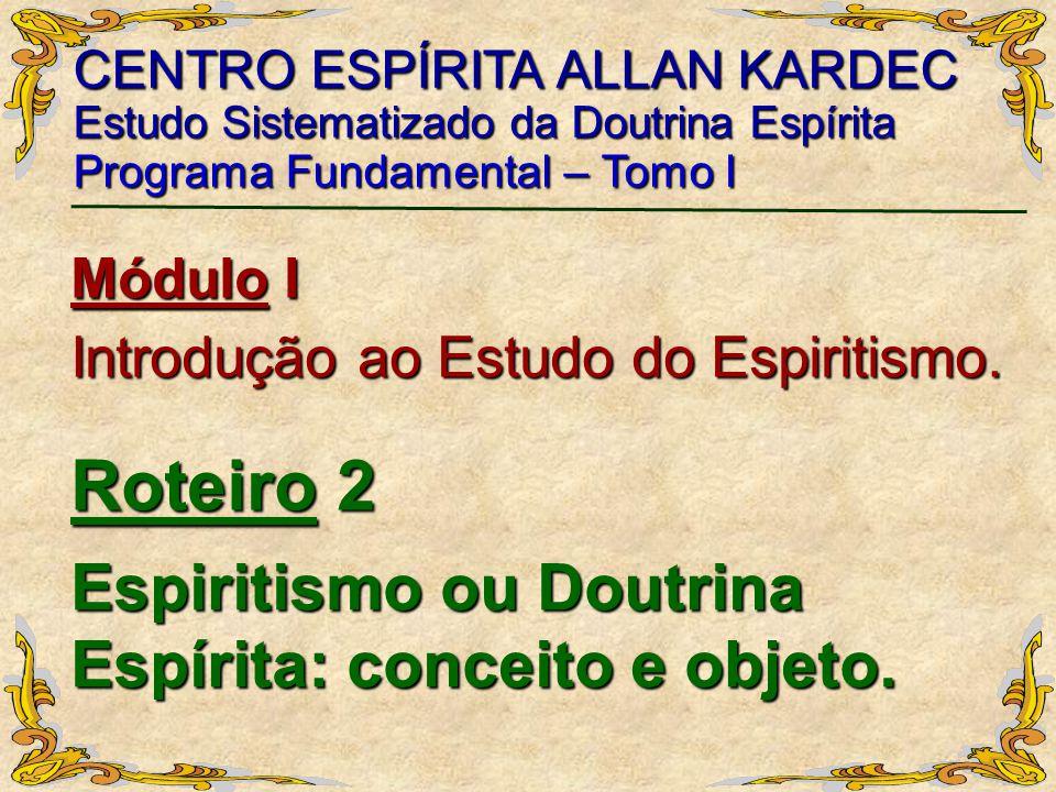 Espiritismo ou Doutrina Espírita: conceito e objeto.
