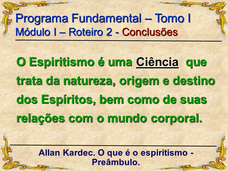 Allan Kardec. O que é o espiritismo - Preâmbulo.