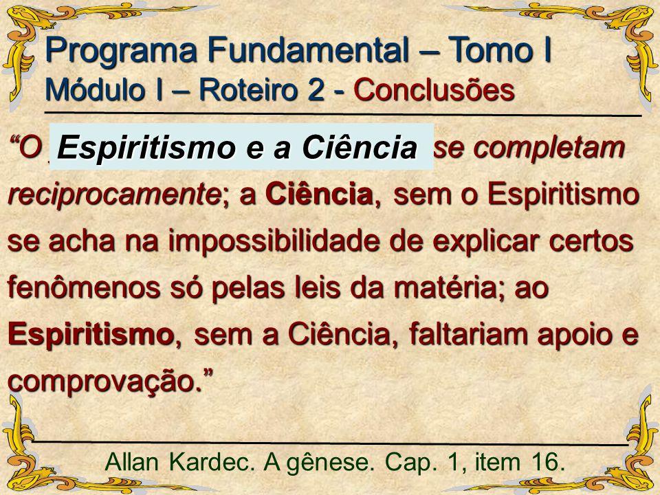 Allan Kardec. A gênese. Cap. 1, item 16.