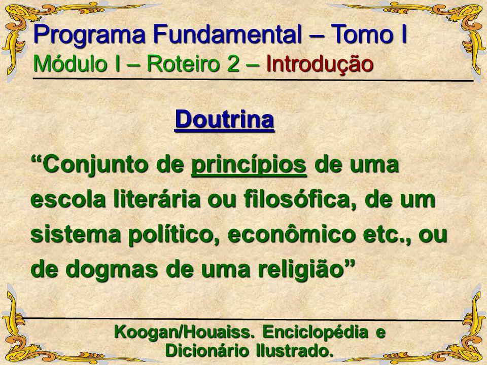 Koogan/Houaiss. Enciclopédia e Dicionário Ilustrado.