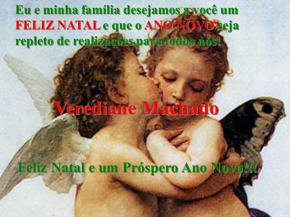 Verediane Machado Feliz Natal e um Próspero Ano Novo!!!