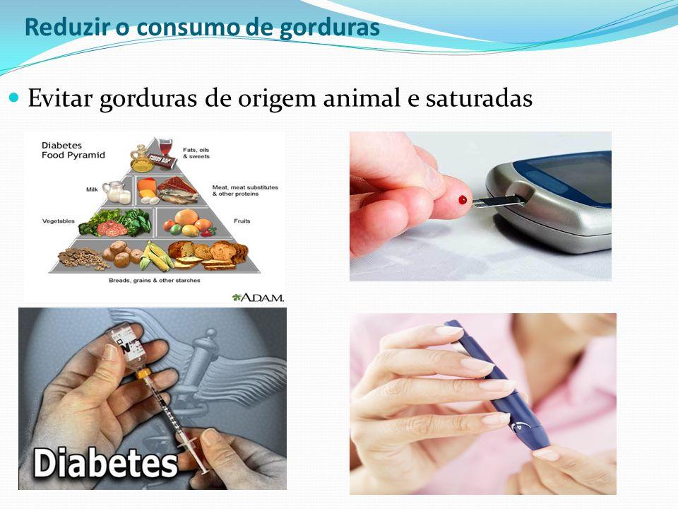Reduzir o consumo de gorduras