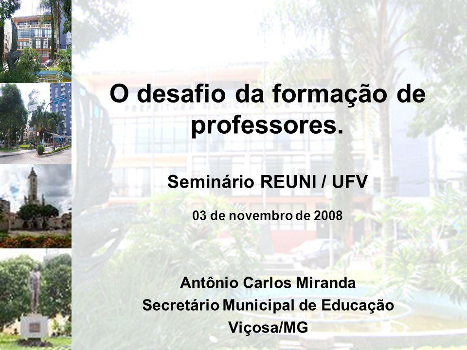 Antônio Carlos Miranda Secretário Municipal de Educação Viçosa/MG