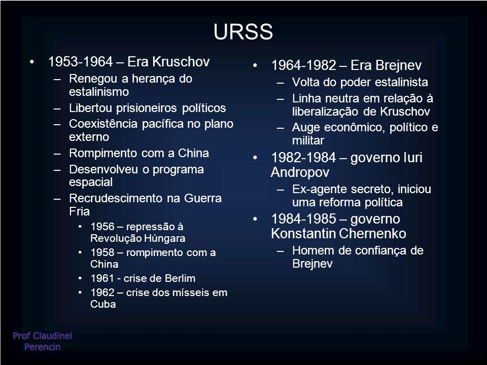 URSS 1953-1964 – Era Kruschov 1964-1982 – Era Brejnev