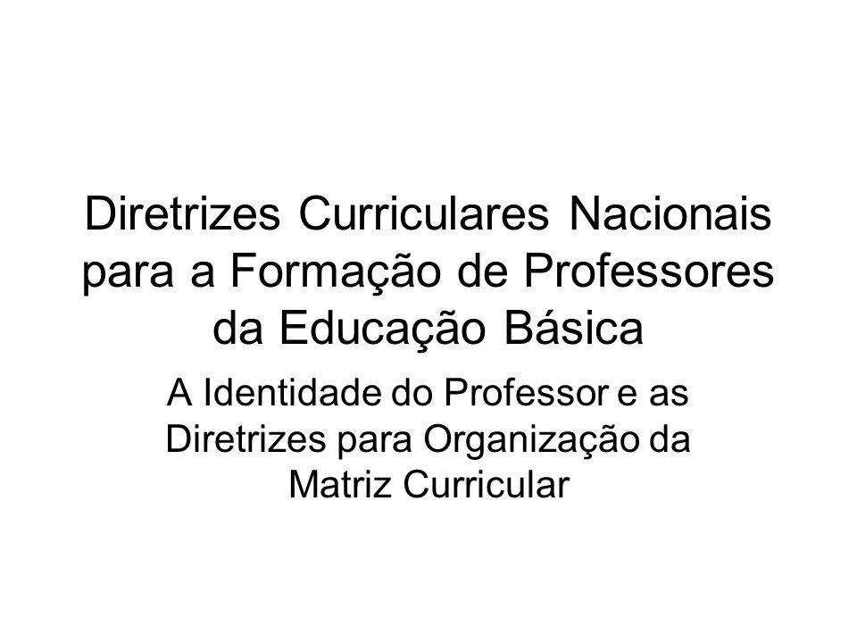 Diretrizes Curriculares Nacionais para a Formação de Professores da Educação Básica