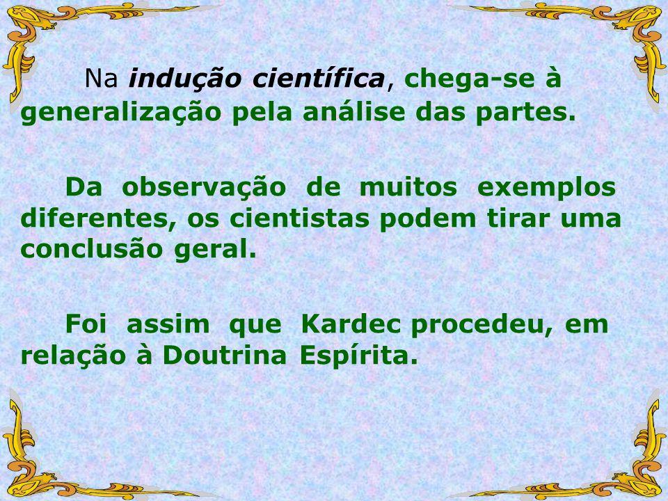 Na indução científica, chega-se à generalização pela análise das partes.