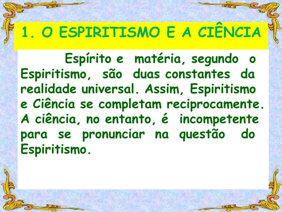 1. O ESPIRITISMO E A CIÊNCIA