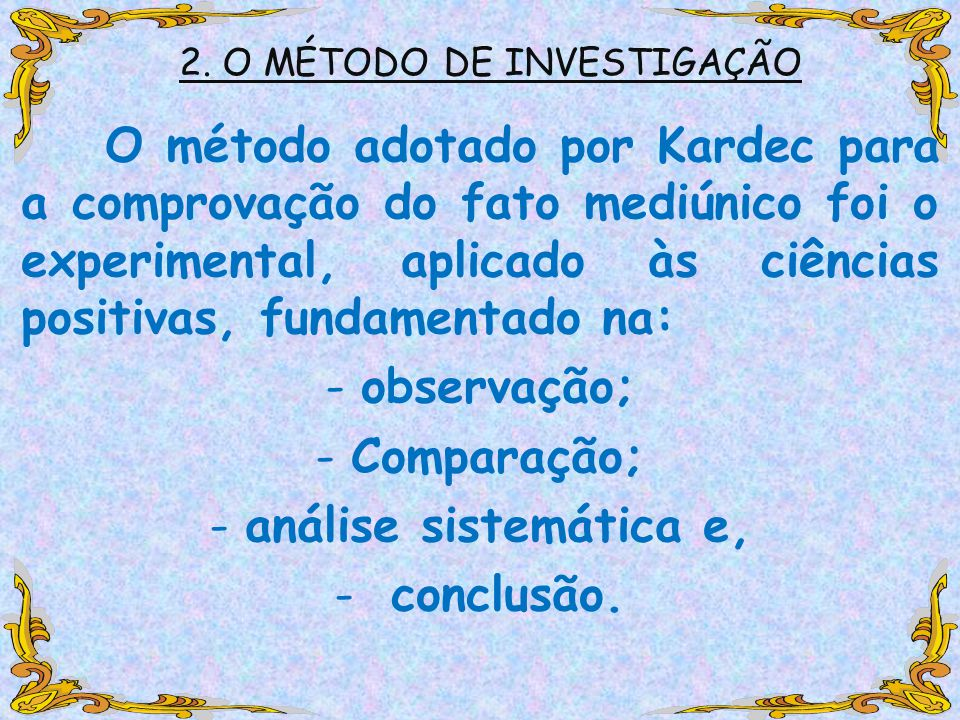 2. O MÉTODO DE INVESTIGAÇÃO