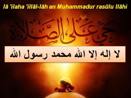 lā ilaha illāl-lāh an Muhammadur rasūlu llāhi