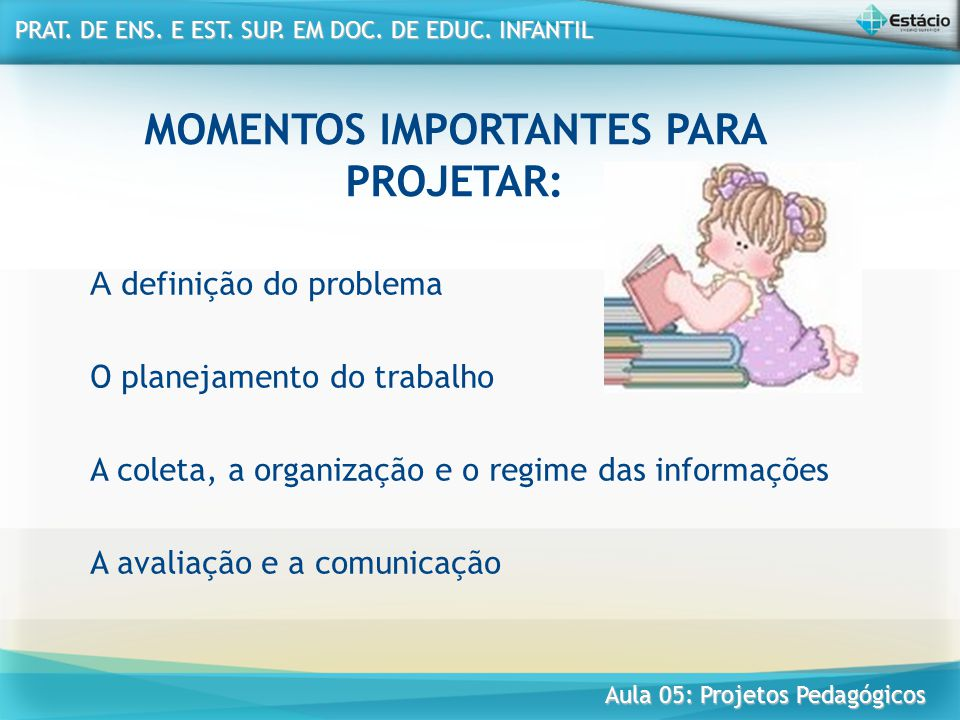 MOMENTOS IMPORTANTES PARA PROJETAR: