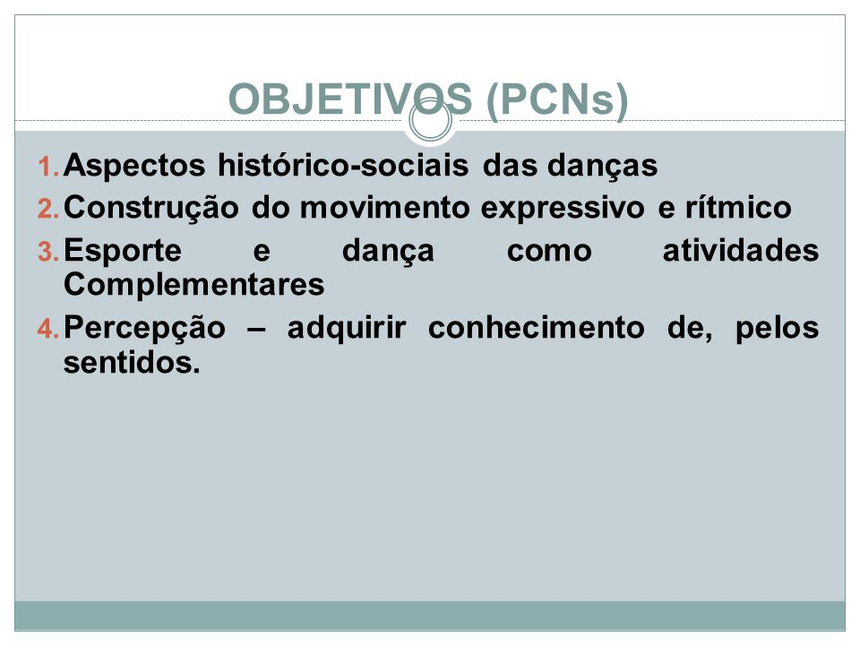 OBJETIVOS (PCNs) Aspectos histórico-sociais das danças