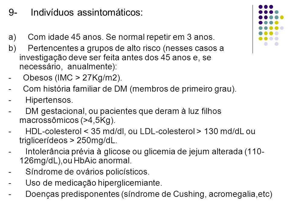 9- Indivíduos assintomáticos: