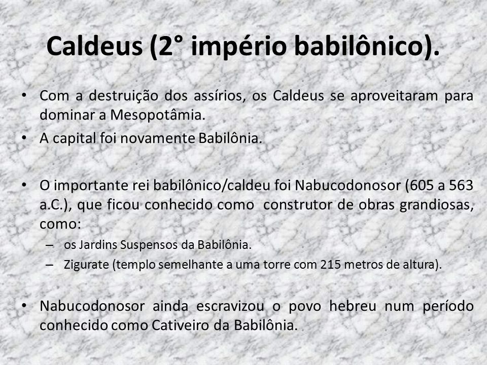 Caldeus (2° império babilônico).