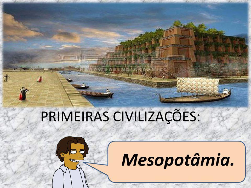 PRIMEIRAS CIVILIZAÇÕES: