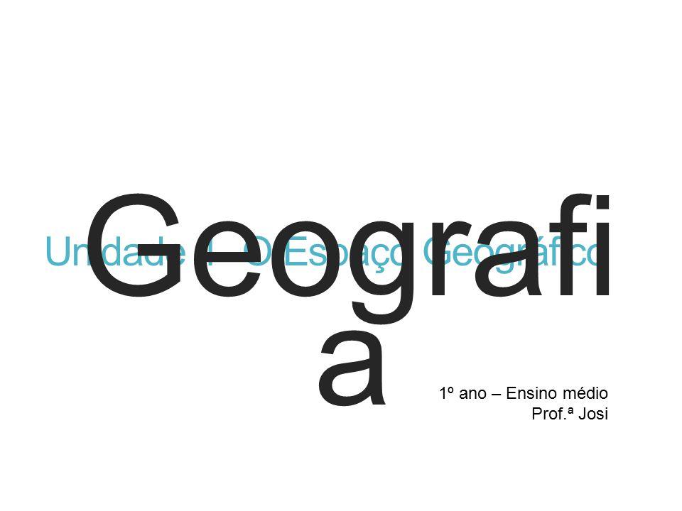 Unidade 1- O Espaço Geográfico