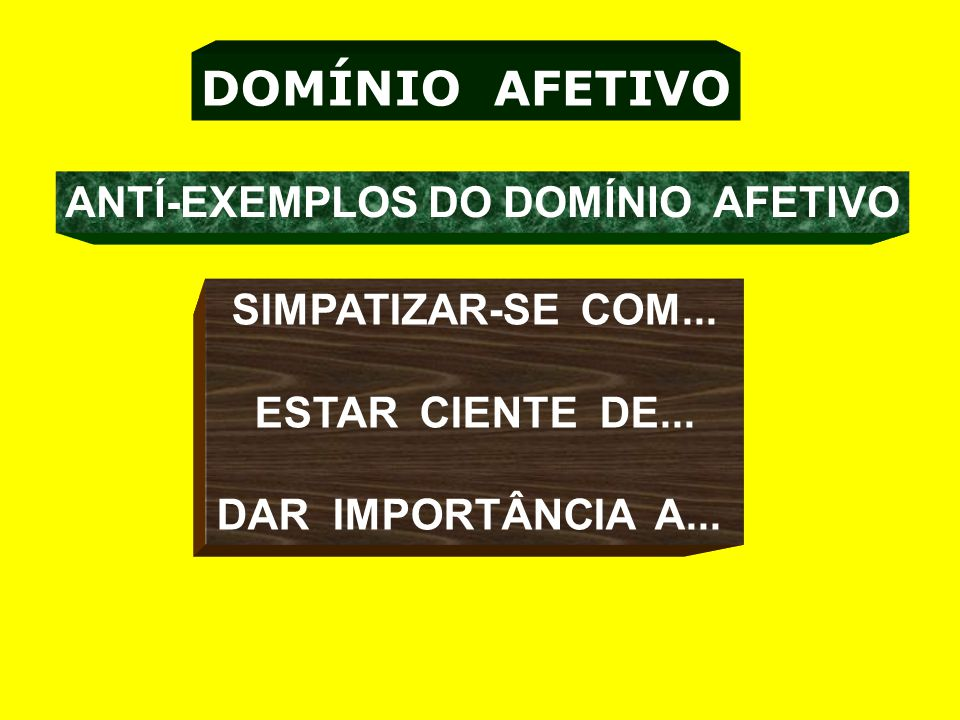 ANTÍ-EXEMPLOS DO DOMÍNIO AFETIVO