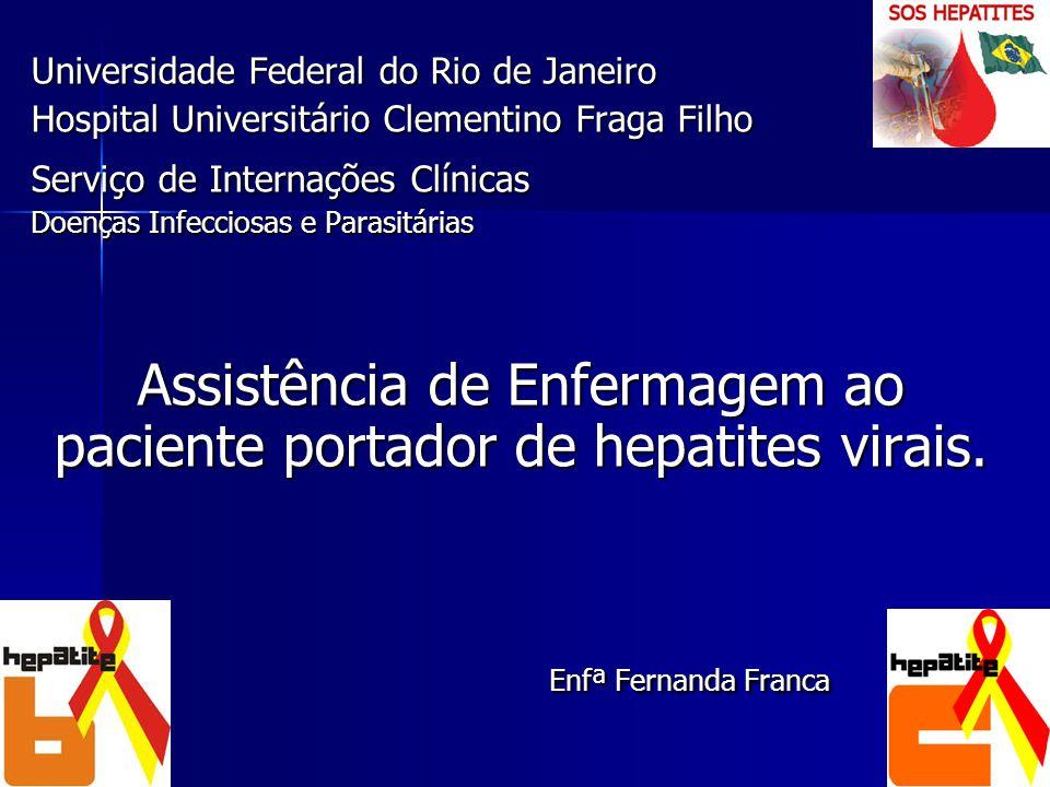 Assistência de Enfermagem ao paciente portador de hepatites virais.