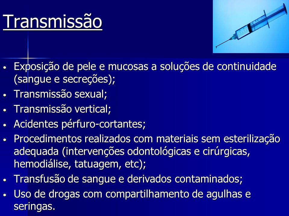 Transmissão Exposição de pele e mucosas a soluções de continuidade (sangue e secreções); Transmissão sexual;