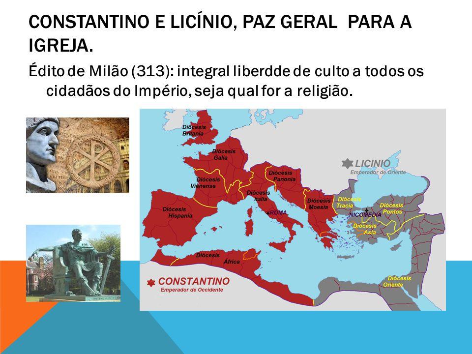 Constantino e Licínio, paz geral para a Igreja.