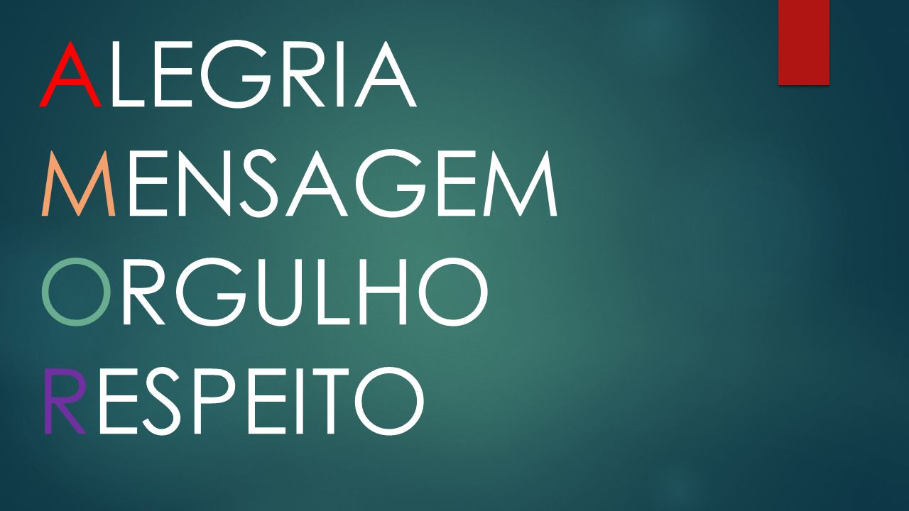 ALEGRIA MENSAGEM ORGULHO RESPEITO